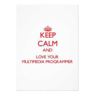 Keep Calm and Love your Multimedia Programmer Personalized Invitations