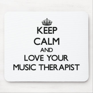 Keep Calm and Love your Music Therapist Mouse Pad