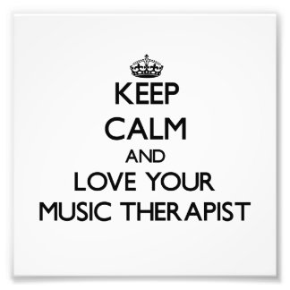 Keep Calm and Love your Music Therapist Photograph