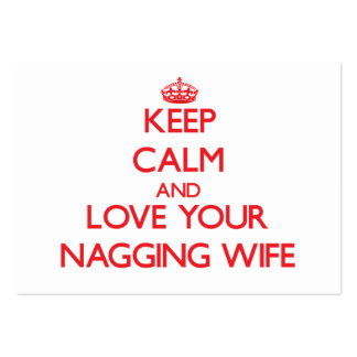 Keep Calm and Love your Nagging Wife Business Card Templates