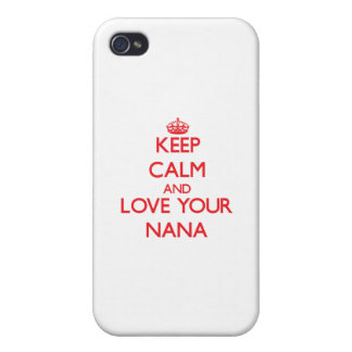 Keep Calm and Love your Nana iPhone 4 Covers