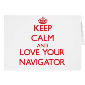 Keep Calm and Love your Navigator Greeting Card
