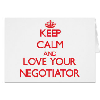 Keep Calm and Love your Negotiator Greeting Card