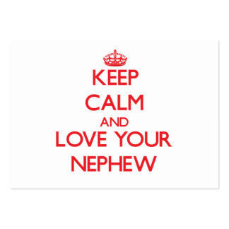 Keep Calm and Love your Nephew Large Business Cards (Pack Of 100)