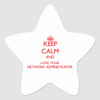 Keep Calm and Love your Network Administrator Star Stickers