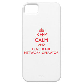 Keep Calm and Love your Network Operator iPhone 5 Cases