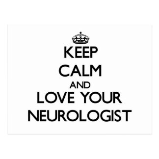 Keep Calm and Love your Neurologist Postcard