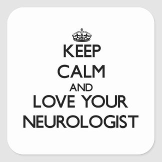 Keep Calm and Love your Neurologist Square Stickers