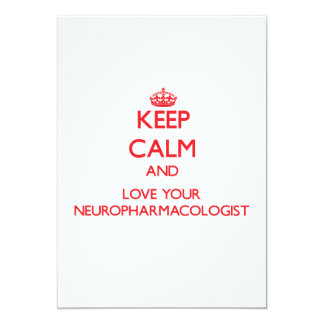 Keep Calm and Love your Neuropharmacologist Custom Invites