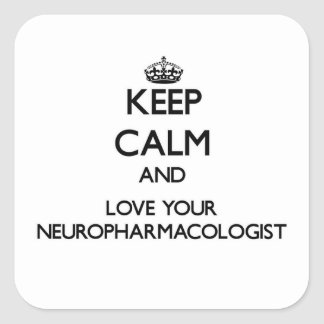 Keep Calm and Love your Neuropharmacologist Sticker