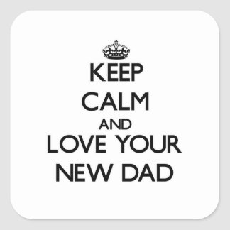Keep Calm and Love your New Dad Sticker