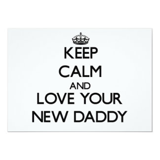 Keep Calm and Love your New Daddy Personalized Invitations