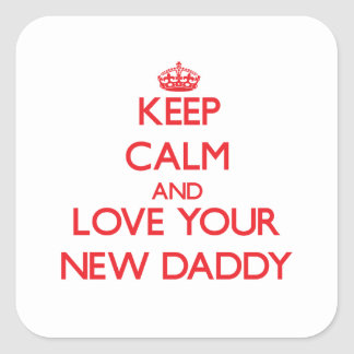 Keep Calm and Love your New Daddy Sticker