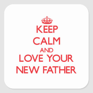 Keep Calm and Love your New Father Sticker