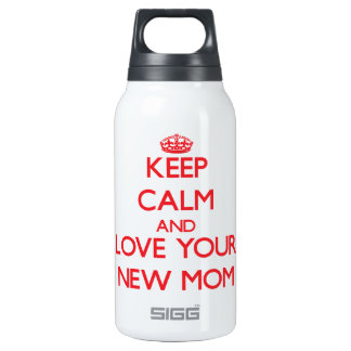 Keep Calm and Love your New Mom 10 Oz Insulated SIGG Thermos Water Bottle