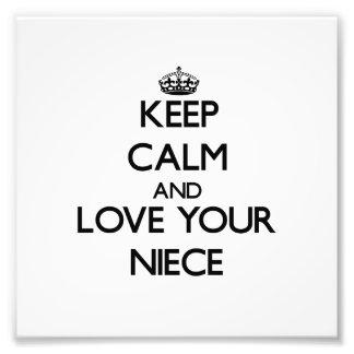 Keep Calm and Love your Niece Photo Print