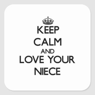 Keep Calm and Love your Niece Square Sticker