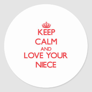 Keep Calm and Love your Niece Classic Round Sticker
