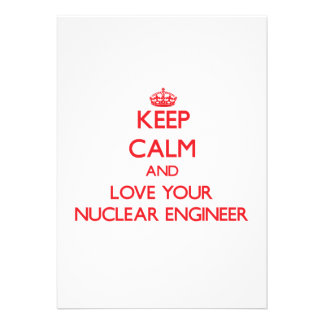 Keep Calm and Love your Nuclear Engineer Personalized Announcements