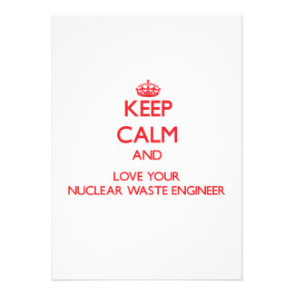 Keep Calm and Love your Nuclear Waste Engineer Custom Announcements