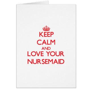 Keep Calm and Love your Nursemaid Card