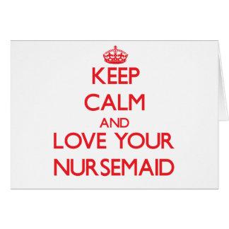 Keep Calm and Love your Nursemaid Cards