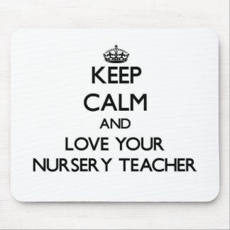 Keep Calm and Love your Nursery Teacher Mouse Pad