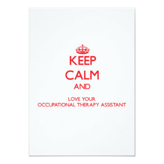 Keep Calm and Love your Occupational Therapy Assis 5x7 Paper Invitation Card