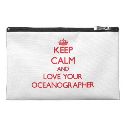 Keep Calm and Love your Oceanographer Travel Accessory Bags