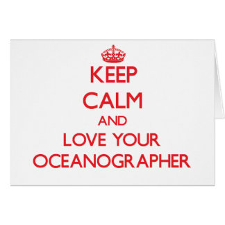 Keep Calm and Love your Oceanographer Greeting Card
