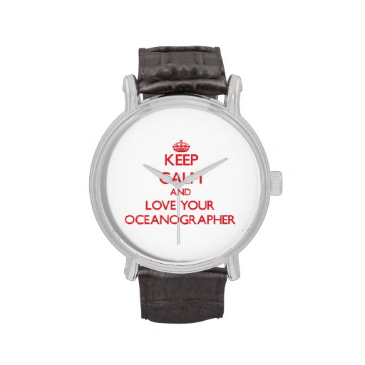 Keep Calm and Love your Oceanographer Wristwatch