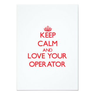 Keep Calm and Love your Operator Custom Announcement