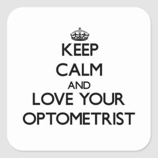 Keep Calm and Love your Optometrist Square Sticker