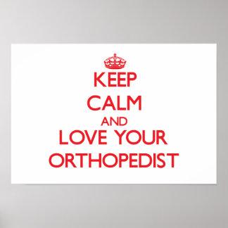 Keep Calm and Love your Orthopedist Print