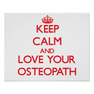Keep Calm and Love your Osteopath Poster