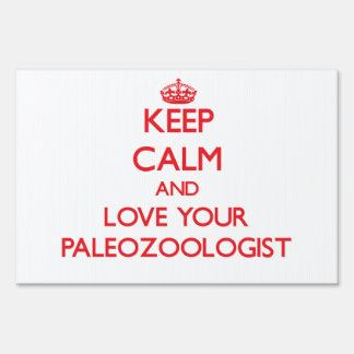 Keep Calm and Love your Paleozoologist Lawn Sign