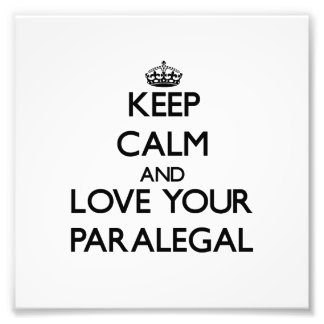 Keep Calm and Love your Paralegal Photo Print
