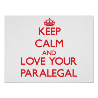 Keep Calm and Love your Paralegal Poster