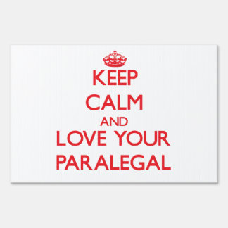 Keep Calm and Love your Paralegal Lawn Signs
