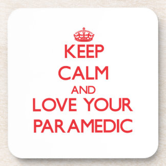 Keep Calm and Love your Paramedic Drink Coaster
