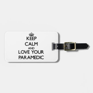 Keep Calm and Love your Paramedic Travel Bag Tags