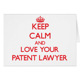 Keep Calm and Love your Patent Lawyer Greeting Card