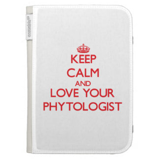 Keep Calm and Love your Phytologist Kindle Cover