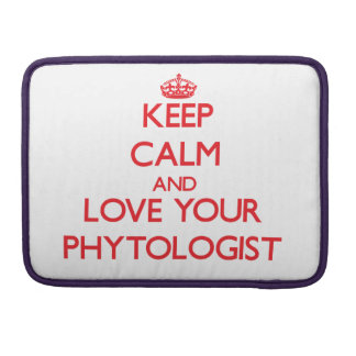 Keep Calm and Love your Phytologist Sleeve For MacBooks