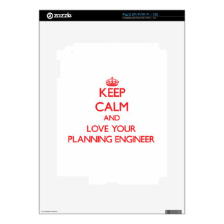 Keep Calm and Love your Planning Engineer Skins For The iPad 2