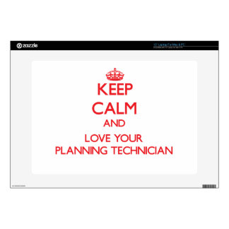 """Keep Calm and Love your Planning Technician 15"""" Laptop Skins"""