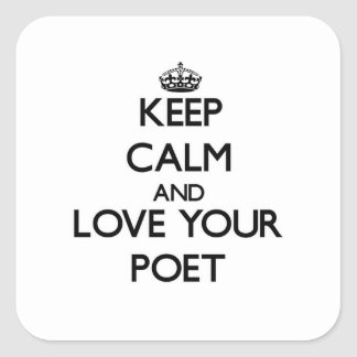 Keep Calm and Love your Poet Square Sticker