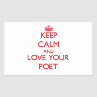 Keep Calm and Love your Poet Rectangular Stickers