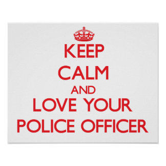 Keep Calm and Love your Police Officer Print