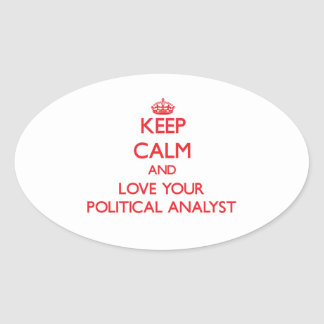 Keep Calm and Love your Political Analyst Oval Sticker